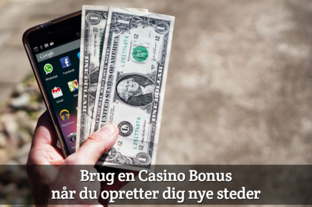 Brug en Casino Bonus når du opretter dig nye steder